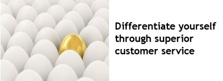Differentiate yourself through superior customer service